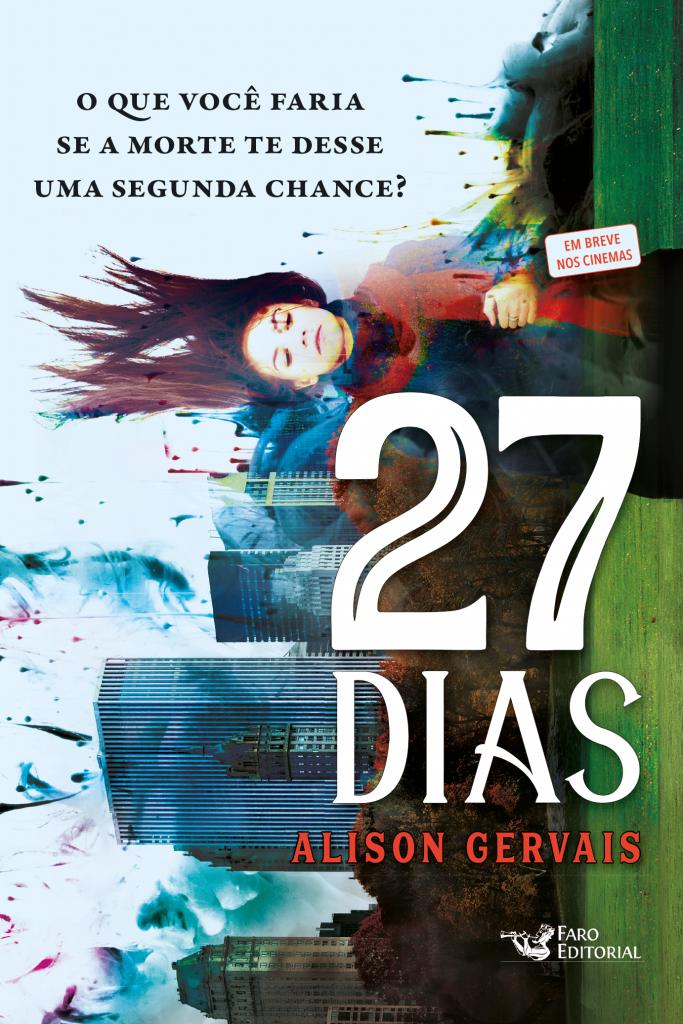 Lançamento   27 Dias, de Alison Gervais é lançado pela Faro Editorial